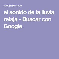 el sonido de la lluvia relaja - Buscar con Google