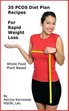 35 PCOS Diet Plan Recipes for Rapid Weight Loss *** CONTINUE @ http://www.fatburnclub.com/books/10070/?781