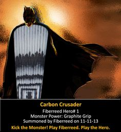 Fiberreed Reed Hero #1. Monster Power: Graphic Grip. Summoned 11-11-2013 by Fiberreed.