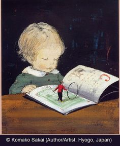 """Komako Sakai (Artist/Author. Hyogo, Japan) """"She is currently one of the most popular childrens' authors in Japan."""" -per Scholastic ... Little Girl Reading Book, Book comes to life ...An Amazon search came up with 29 hits in various languages but some in English. Lovely! -pfb :-)"""