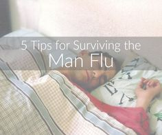5 Tips for Surviving the Man Flu | Kansas City Moms Blog