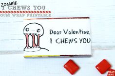 "Free Printable: ""I Chews You"" Zombie Valentine Gum Wrapper"