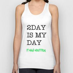 2Day IS MY DAY. IT WAS WRITTEN