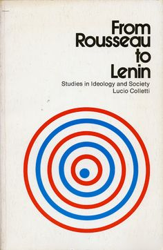 """Brilliant minimalist vintage science book cover design on """"From Rousseau to Lenin: Studies in Ideology and Society"""" by Lucio Colletti."""