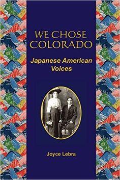 We Chose Colorado: Japanese American Voices Japanese American, Asian American, Oral History, The Voice, Pop Culture, Identity, Colorado, Reading, City