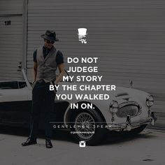 #gentlemenspeak #gentlemen #quotes #follow #mystory #book #chapter #classy #oldcar #inspirational #motivational #dontjudge #life #couple #lesson