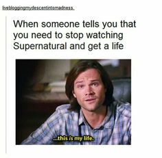 Ha, yes. For real though, I follow so many SPN boards on here that, like, 95% of the homepage is just pins of supernatural. Occasionally I come across something that is unrelated, but for the most part it's just Sam, Dean, and Cas over and over again :)