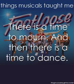 Footloose the musical❤ Theater, Theatre Nerds, Broadway Theatre, Musical Theatre, Theatre Quotes, Movie Quotes, Broadway Quotes, Dance Quotes, Tv Quotes