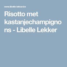 Risotto met kastanjechampignons - Libelle Lekker