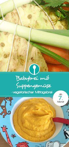 Babybrei Rezept mit Suppengemüse. Vegetarischer Mittagsbrei für Babys ab dem 7. Monat.