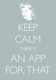 keep calm there's an app for that / Created with Keep Calm and Carry On for iOS #keepcalm #wink #iPhoneApp