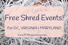 Free shred events, where to get rid of all that paper that has important info on it in DC, Maryland or Virginia