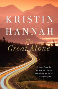 The Great Alone (2018) Kristin Hannah