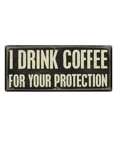 Another great find on #zulily! 'I Drink Coffee' Box Sign by Primitives by Kathy #zulilyfinds...my best friend's motto. Lol