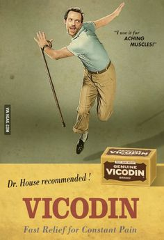 Vicodin! For fast relief. Dr. Recommended!