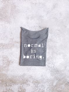 T-Shirt mit lustigem Spruch / t-shirt: normal is boring by gegoART via DaWanda.com