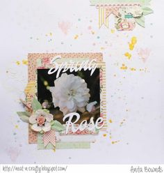 #papercraft #scrapbook #layout  Spring Rose by AnitaBownds at @Studio_Calico