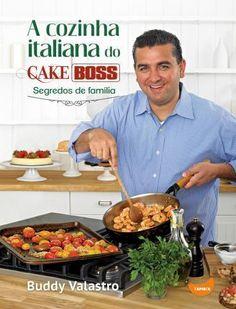 A Cozinha Italiana do Cake Boss - Segredos de Família