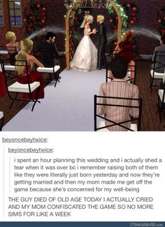 The emotional level in this post is VERY accurate when it comes to serious Sims playing.