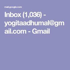 Inbox (1,036) - yogitaadhumal@gmail.com - Gmail