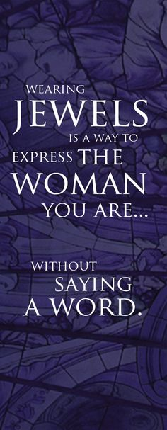 Do not be afraid to express yourself. | David's LTD Jewelers