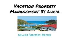 https://www.slideshare.net/StluciaVR/vacation-property-management-st-lucia