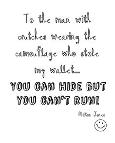 Milton Jones. To the man with crutches wearing the camouflage who stole my wallet, you can hide but you can't run. Mock the Week #joke #quote