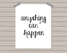 Anything Can Happen Quote Poster Home by HistoryinHighHeels