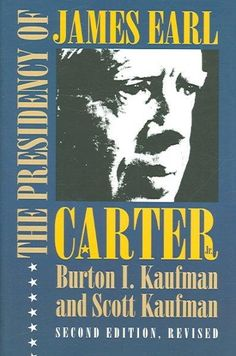 The Presidency of James Earl Carter, Jr. (American Presidency Series): The Presidency of James Earl Carter, Jr.