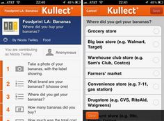 Foodprint LA crowdsourcing experiment launched July 6, 2011.  Working with the Los Angeles Food Policy Council (an innovative idea in itself) and Kullect (a new data collection app based in San Francisco). Every two weeks volunteers will document their purchases of different types of food - bread, eggs, peaches, milk, crisps, etc. - using Kullect's mobile app. The data will then be used to build awareness and encourage conversation about where the Los Angeles' food actually comes from…
