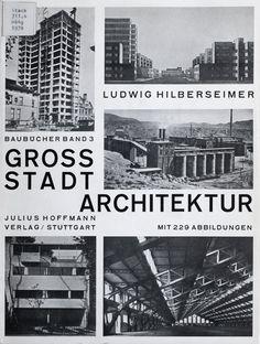 Karl Ludwig Hilberseimer. Grossstadt Architektur. c1927.
