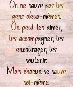 On ne sauve pas. Best Quotes, Love Quotes, Inspirational Quotes, Positive Attitude, Positive Vibes, Good Sentences, Quote Citation, French Quotes, Love Your Life