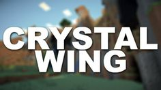 Crystal Wing Mod for Minecraft 1.7.10