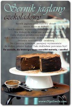 Sernik jaglany czekoladowy Sernik jaglany czekoladowy skradł nasze serca na dobre. Piekę go średnio dwa razy w miesiącu, ponieważ wszyscy członkowie rodziny za nim przepadają. Jest kremowy, wyrazisty, esencjonalny – pyszny! Nie dodaje do niego cukru.