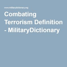 Combating Terrorism Definition - MilitaryDictionary Definitions, Military, English, Education, English Language, Army, Educational Illustrations, Learning, Military Man