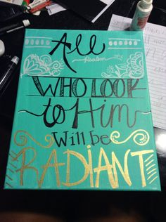 "Items similar to Handmade scripture canvas ""All who look to Him will be radiant"" psalm on Etsy Canvas Crafts, Diy Canvas, Canvas Art, Canvas Ideas, Scripture Canvas, Scripture Painting, Cute Crafts, Diy Crafts, Canvas Quotes"