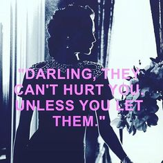 One of my favorite lines from my film W.E.  The Duchess of Windsor portrayed by Andrea Riseborough.