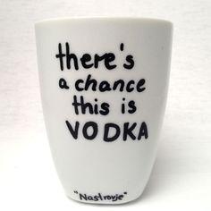 """Becher & Tassen - Kaffeetasse """"There's a Chance this is VODK... - ein Designerstück von Kleinstadtmadchen bei DaWanda"""