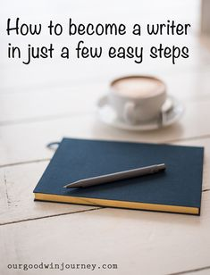 How to become a writer in just a few easy steps