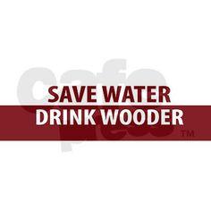 Drink Wooder Bumper Bumper Sticker on CafePress.com -- $3.99 each