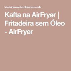 Kafta na AirFryer | Fritadeira sem Óleo - AirFryer