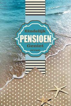 Pensioen kaart met strand en zee. E Cards, Greeting Cards, Drink Sleeves, Challenges, Scrapbook, Lettering, Crafts, Strand, Quotes