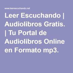 Leer Escuchando | Audiolibros Gratis. | Tu Portal de Audiolibros Online en Formato mp3.