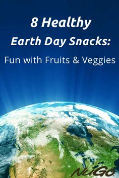 8 #Healthy #EarthDay Snacks: Fun with Fruits and Veggies. No green and blue artificial food dyes!