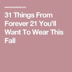 31 Things From Forever 21 You'll Want To Wear This Fall