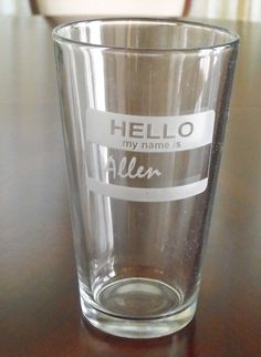 Pint glasses etched with name tags