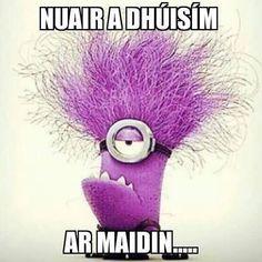 Nuair a dhúisím ar maidin - when I wake up in the morning /