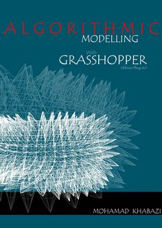 Mohamad Khabazi, architecture student in London, at the Architectural Association (AA), has published an on-line book of his design experiments in architecture called 'Algorithmic Modelling with Grasshopper'