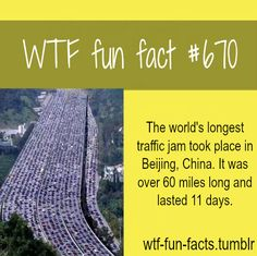 Longest traffic jam in the world MORE OF WTF-FUN-FACTS are coming HERE funny and…