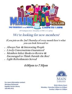 Main Library: The Main Book Club is looking for new members! Join us for lively chats with fun people, read books that are new and different.